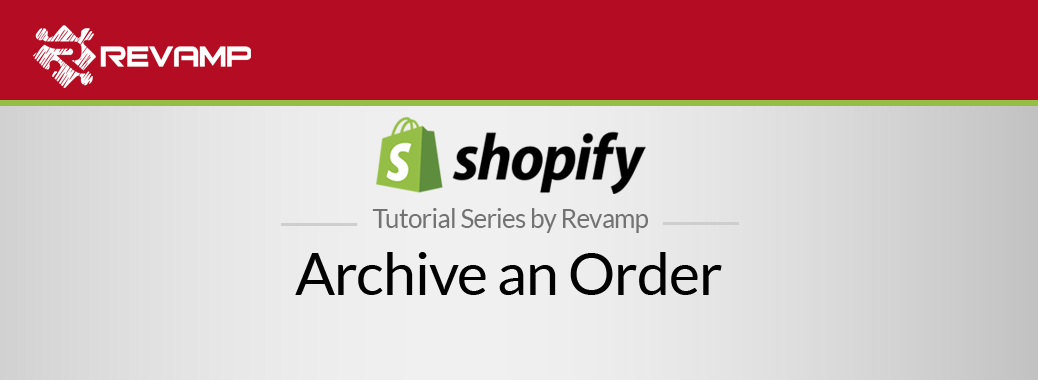 Shopify Video Tutorial – Archive an Order