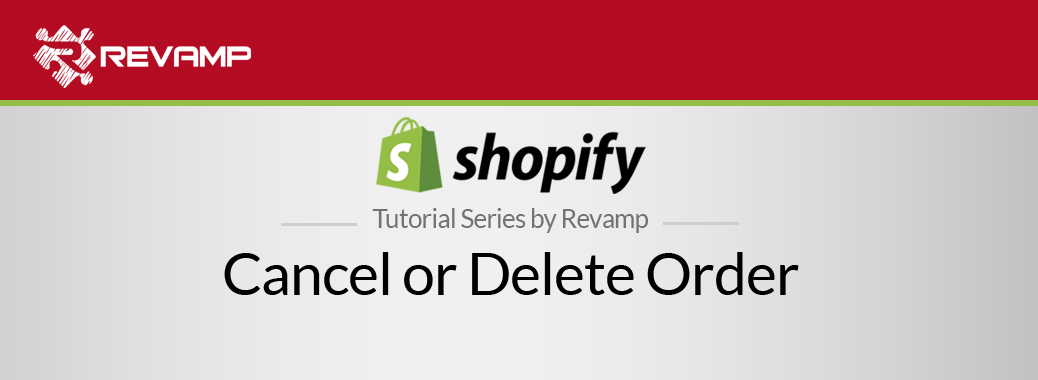 Shopify Video Tutorial – Cancel or Delete Order in Shopify