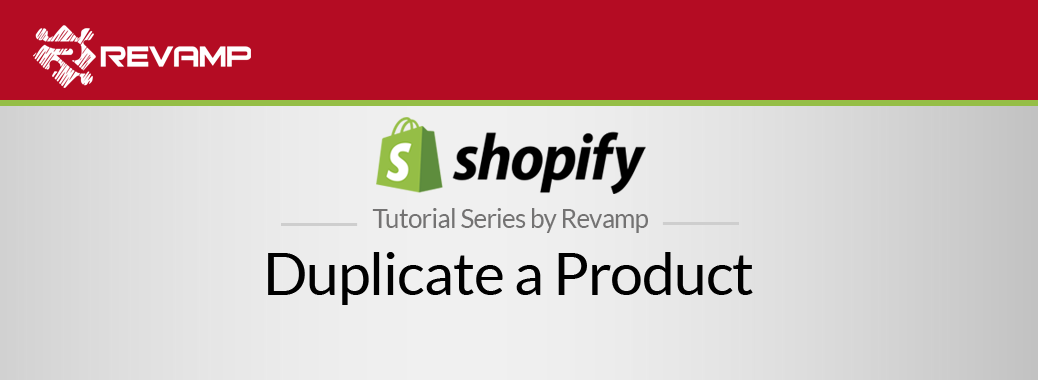 Shopify Video Tutorial – Duplicate a Product