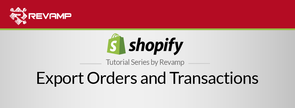 Shopify Video Tutorial – Export Orders and Transactions