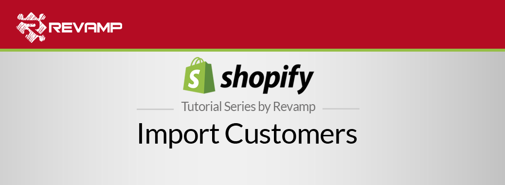 Shopify Video Tutorial – Import Customers