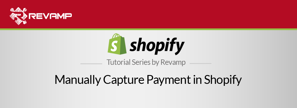 Shopify Video Tutorial – Manually Capture Payment in Shopify