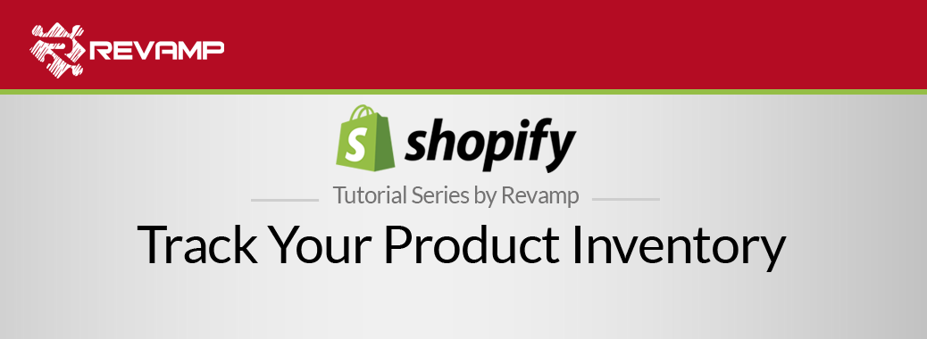 Shopify Video Tutorial – Track Your Product Inventory