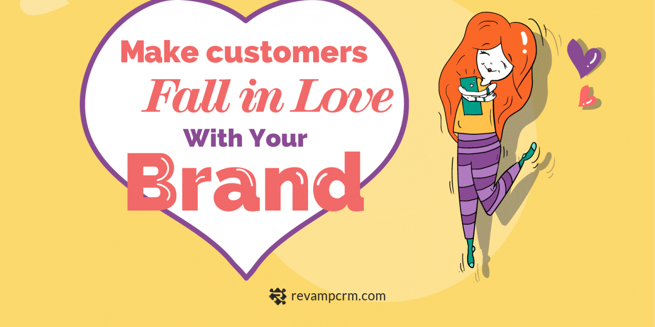 6 Proven Ways to Make Customers Fall in Love With Your Brand [ Infographic ]