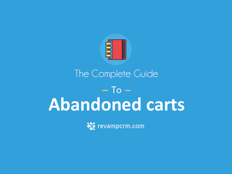 The Complete Guide to Abandoned Carts