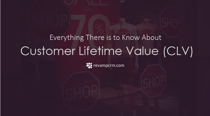 Everything There is to Know About Customer Lifetime Value ( CLV )