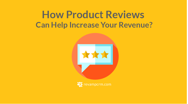 How Product Reviews Can Help Increase Your Revenue