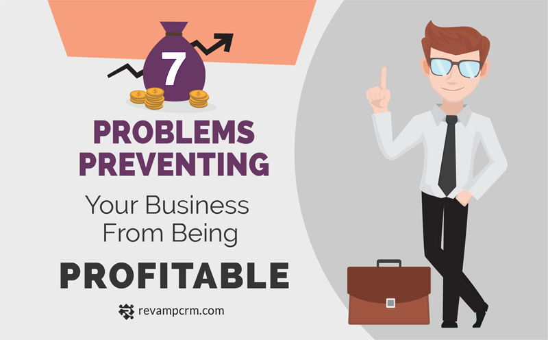 7 Problems Preventing Your Business From Being Profitable