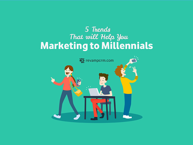 5 Trends That will Help You Marketing to Millennials