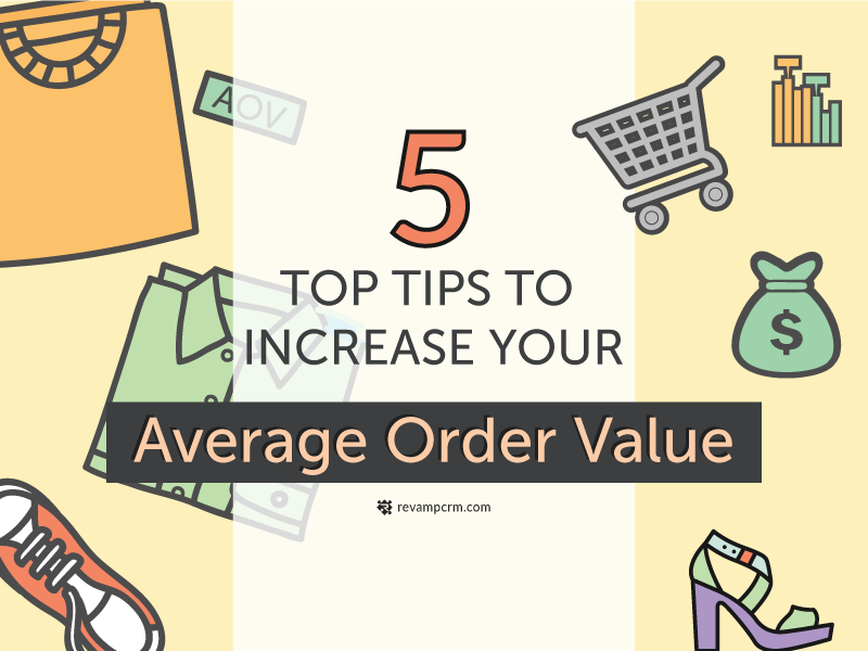 5 Top Tips to Increase your Average Order Value [ Infographic ]